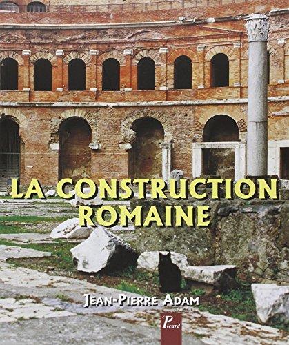 La construction romaine : Matériaux et techniques par Jean-Pierre Adam