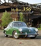 Mythos 356: Der Porsche 356 und Menschen, die er bewegt