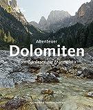 Abenteuer Dolomiten: Vom Gardasee zur Marmolata - Ulla Lohmann, Sebastian Hofmann