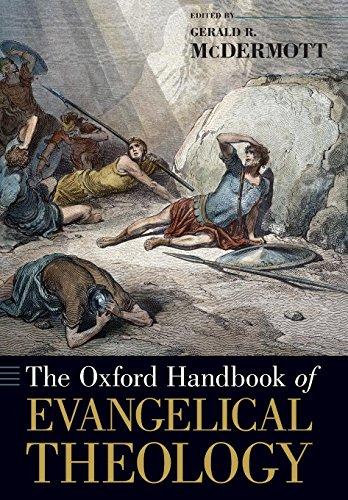 The Oxford Handbook of Evangelical Theology (Oxford Handbooks)