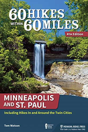 60 Hikes Within 60 Miles: Minneapolis and St. Paul: Including Hikes In and Around the Twin Cities (English Edition)