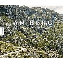 Am Berg: Legendäre Etappen im Radsport
