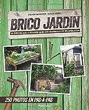 Brico jardin : 25 idées facile à réaliser avec des matériaux de récupération : 250 photos en pas-à-pas...