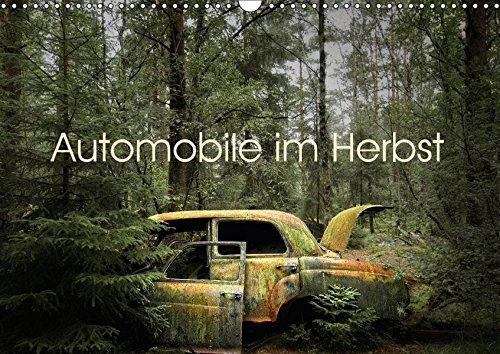 Automobile im Herbst (Wandkalender 2018 DIN A3 quer) Dieser erfolgreiche Kalender wurde dieses Jahr mit gleichen Bildern und aktualisiertem ... werden eins. (Monatskalender, 14 Seiten )