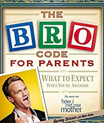 The Bro Code for Parents by Barney Stinson (2012-10-11)