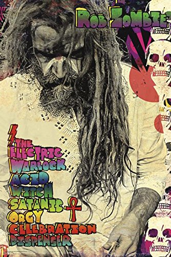 Rob Zombie The electric warlock acid with satanic orgy celebration dispenser Poster Standard