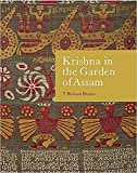 Krishna in the Garden of Assam: the history and context of a much-travelled textile by T. Richard Blurton (2016-01-22)