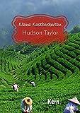Kleine Kostbarkeiten: Hudson Taylor (Christliche Klassiker)