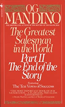 The Greatest Salesman in the World, Part II: The End of the Story by [Mandino, Og]