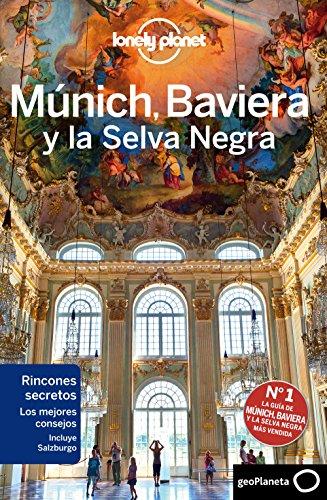 Múnich, Baviera y la Selva Negra 2 (Lonely Planet-Guías de país)