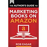 The Author's Guide to Marketing Books on Amazon