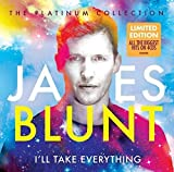 Songtexte von James Blunt - I'll Take Everything - The Platinum Collection