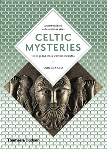 Celtic Mysteries: The Ancient Religion (Art and Imagination) por John Sharkey