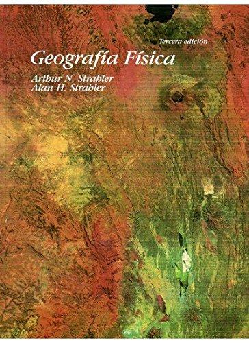 GEOGRAFIA FISICA, 3/ED. (GEOGRAFÍA Y GEOLOGÍA-GEOGRAFÍA FÍSICA) por A.N. Y STRAHLER, A.H STRAHLER