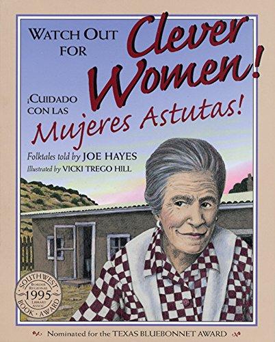 Watch Out for Clever Women!: ¡cuidado Con Las Mujeres Astutas! por Joe Hayes