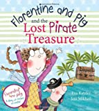 Florentine and Pig and the Lost Pirate Treasure (Florentine & Pig)