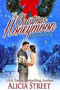 The Christmas Honeymoon (A Holiday Luv Novella) by [Street, Alicia]