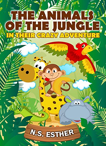 The Animals of the Jungle In their Crazy Adventure: Baby Animals (Bedtime stories book series for children 9) thumbnail