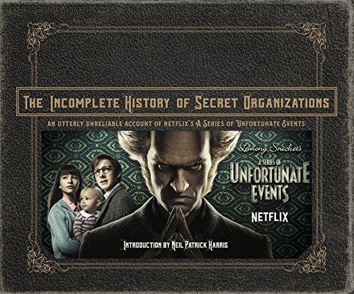 The Incomplete History of Secret Organizations: An Utterly Unreliable Account of Netflix's a Series of Unfortunate Events por Joe Tracz