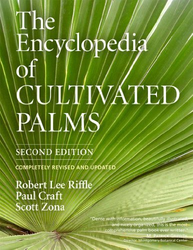The Encyclopedia of Cultivated Palms by Craft, Paul, Riffle, Robert Lee, Zona, Scott (2012) Hardcover