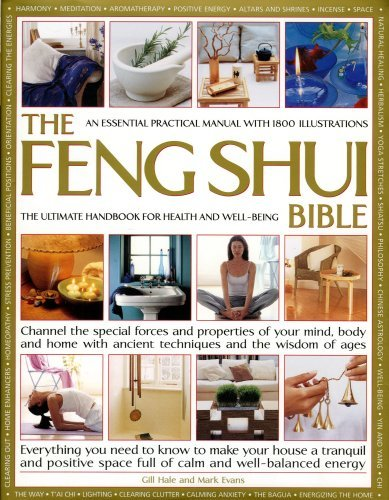 The Feng Shui Bible: Everything You Need to Know to Make Your House a Tranquil and Positive Space Full of Calm and Well-balanced Energy by Gill Hale (20-Sep-2007) Hardcover