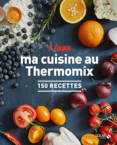 I love ma cuisine au Thermomix par COLLECTIF