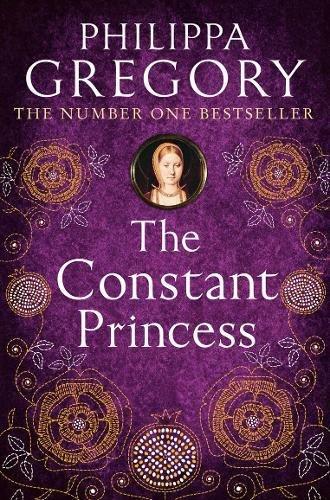 The Constant Princess: 4 (Tudor series) par Philippa Gregory