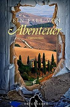 Ein Fall von Abenteuer (German Edition) by [Fisher, Eric]