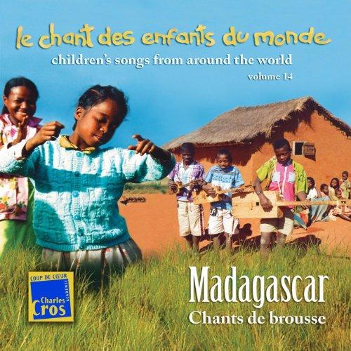 Chant des enfants du monde, vol. 14 : Madagascar, chants de brousse