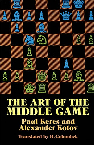 The Art of the Middle Game (Dover Chess) (English Edition)