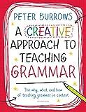 A Creative Approach to Teaching Grammar