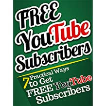 Get YouTube Subscribers: 7 Practical Ways to Get YouTube Subscribers, FAST!