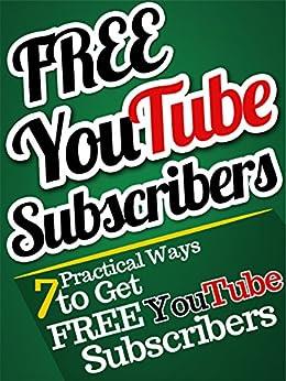 Get YouTube Subscribers: 7 Practical Ways to Get YouTube Subscribers, FAST! by [TUBE, URDU]