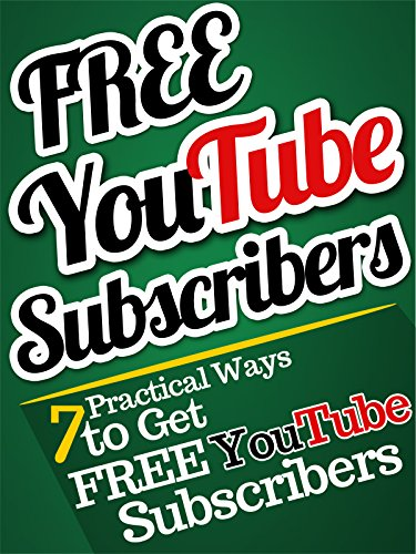 Get YouTube Subscribers: 7 Practical Ways to Get YouTube Subscribers, FAST!