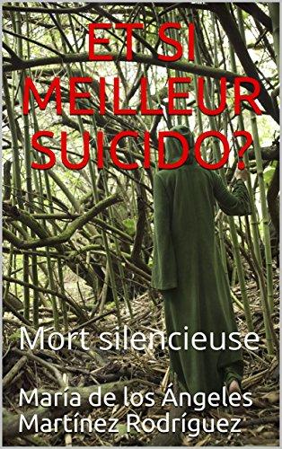 Couverture du livre ET SI MEILLEUR SUICIDO?: Mort silencieuse