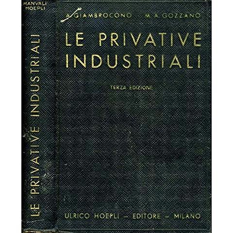 Le Privative Industriali. Brevetti d'invenzione- modelli di
