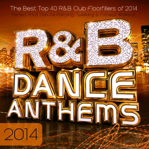 R & B Dance Anthems 2014 - The...