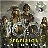 Rebellion: The 100, Book Four