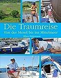 Die Traumreise: Von der Mosel ins Mittelmeer - Klaus Hüttemann