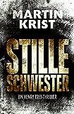 Stille Schwester: Der zweite Fall für Kommissar Henry Frei (Die Henry Frei-Thriller 2) von Martin Krist