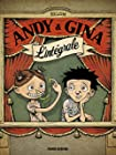 Andy et Gina - L'intégrale