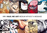 Mail Me Art: Medium without a Message