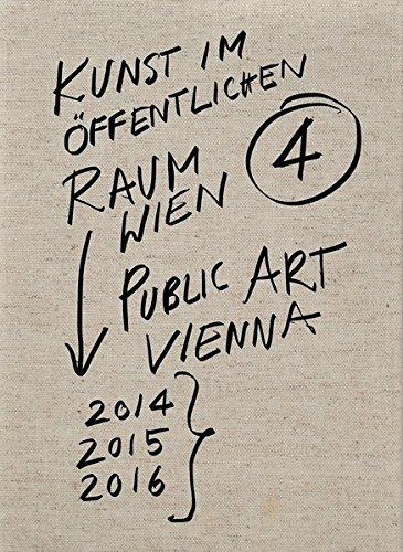 Kunst im öffentlichen Raum Wien 2014–2016: Public Art Vienna 4