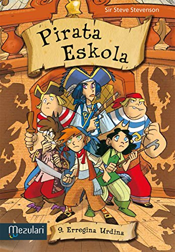 ERREGINA URDINA (Pirata eskola Book 9) (Basque Edition) por SIR STEVE STEVESON