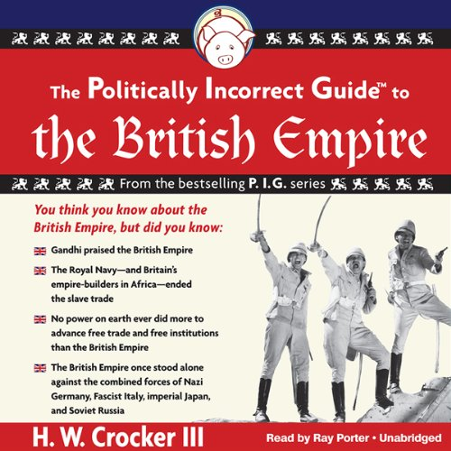 The Politically Incorrect Guide to the British Empire  Audiolibri
