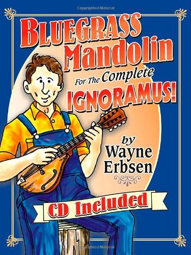 Bluegrass Mandolin for the Complete Ignoramus! (Book & CD set) by Wayne Erbsen (2008-06-09)