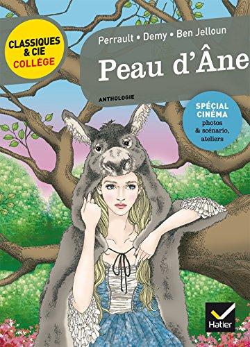 Peau d'Âne: le conte de Perrault, le film de J. Demy, la réécriture de T. Ben Jelloun par Charles Perrault