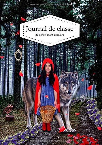 Journal de classe de l'enseignant primaire: Agenda de bord A4 - 250 pages - trimestriel - semainier - journalier - cahier de cotes