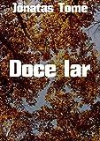 Doce lar (Portuguese Edition)
