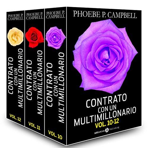 Contrato con un multimillonario - Volúmenes 10-12 por Phoebe P. Campbell